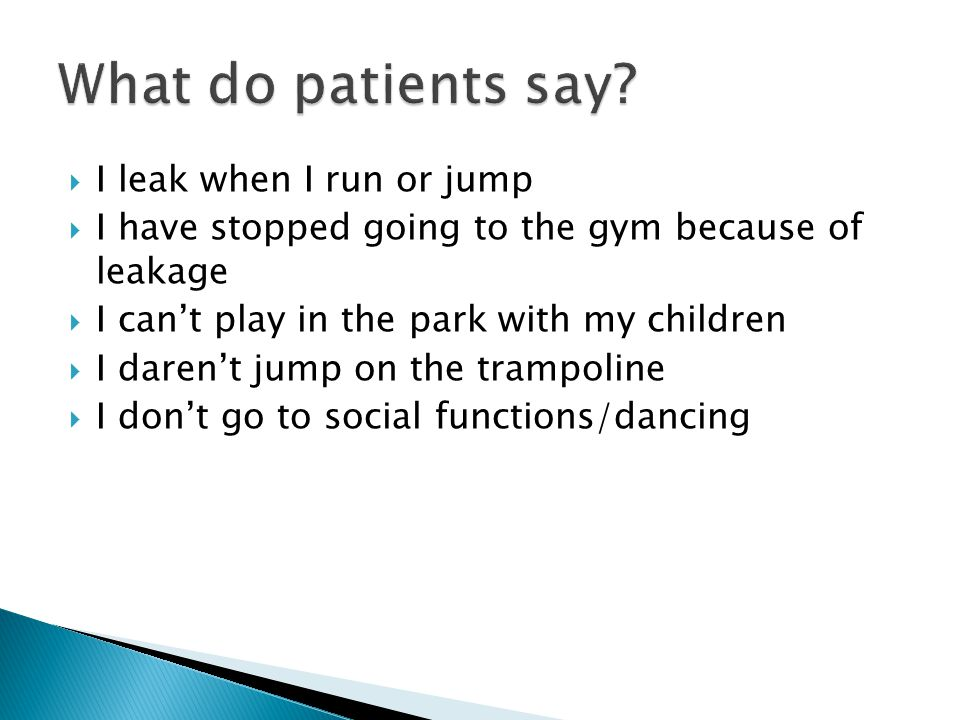 What do patients say I leak when I run or jump