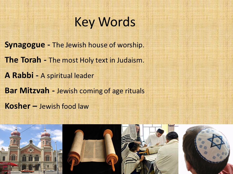 Key Words Synagogue - The Jewish house of worship.
