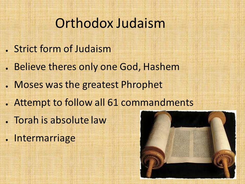 Orthodox Judaism Strict form of Judaism