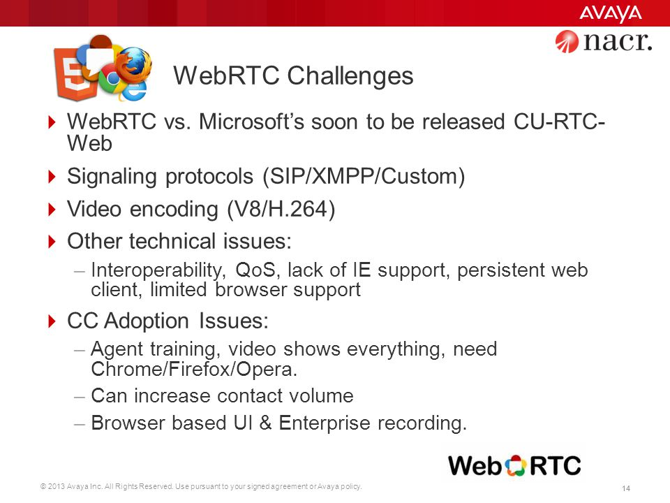 WebRTC Challenges WebRTC vs. Microsoft's soon to be released CU-RTC- Web. Signaling protocols (SIP/XMPP/Custom)