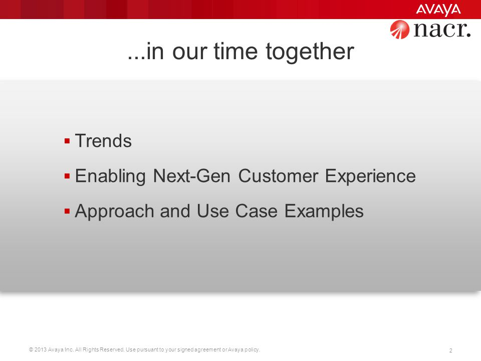 ...in our time together Trends Enabling Next-Gen Customer Experience