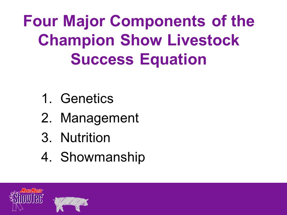 Four Major Components of the Champion Show Livestock Success Equation