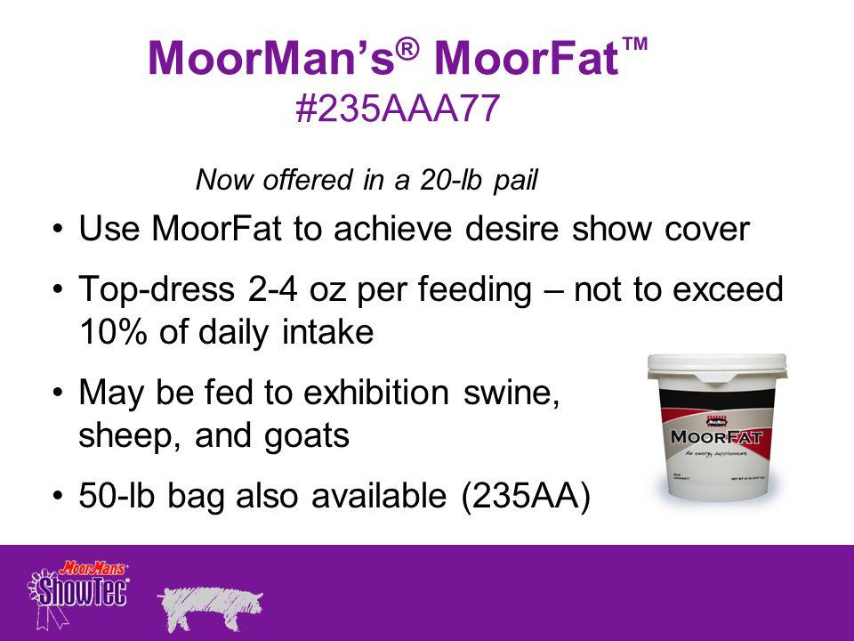 MoorMan's® MoorFat™ #235AAA77