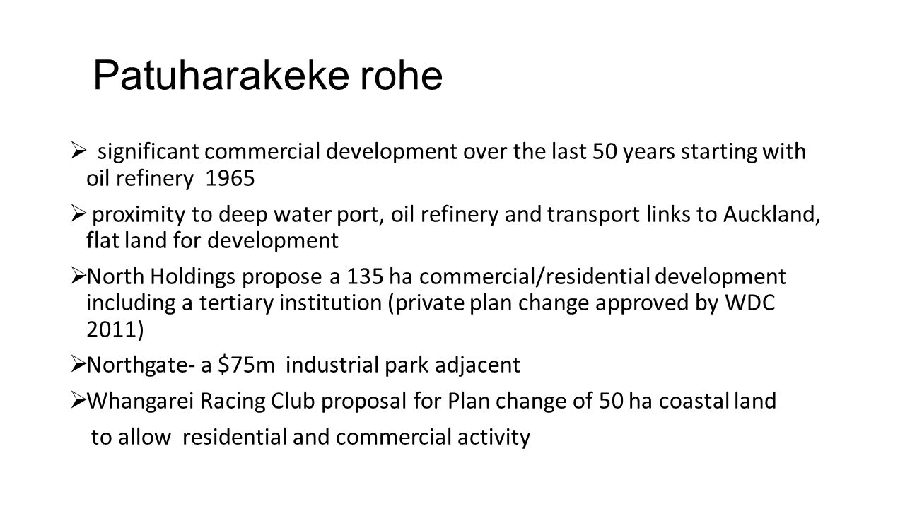 Patuharakeke rohe significant commercial development over the last 50 years starting with oil refinery 1965.