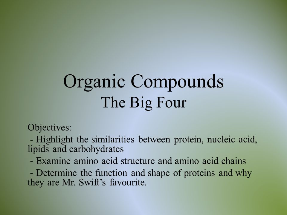 Organic Compounds The Big Four
