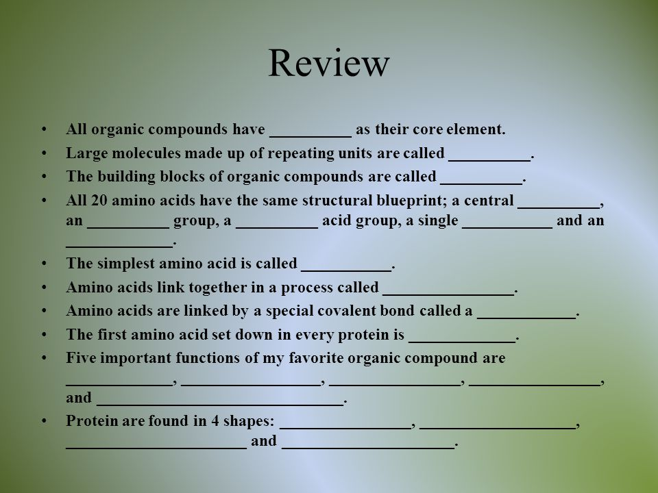 Review All organic compounds have __________ as their core element.
