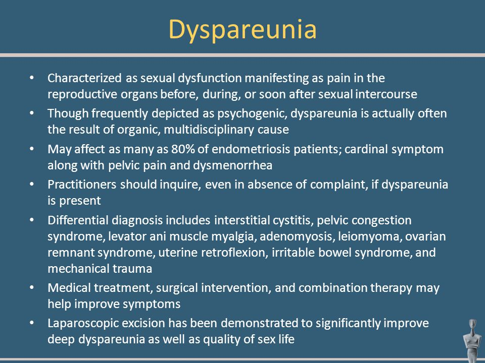 Dyspareunia Characterized as sexual dysfunction manifesting as pain in the reproductive organs before, during, or soon after sexual intercourse.