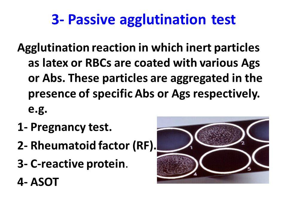 3- Passive agglutination test