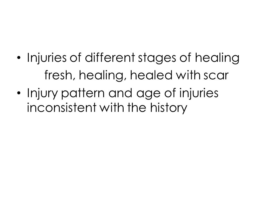 Injuries of different stages of healing