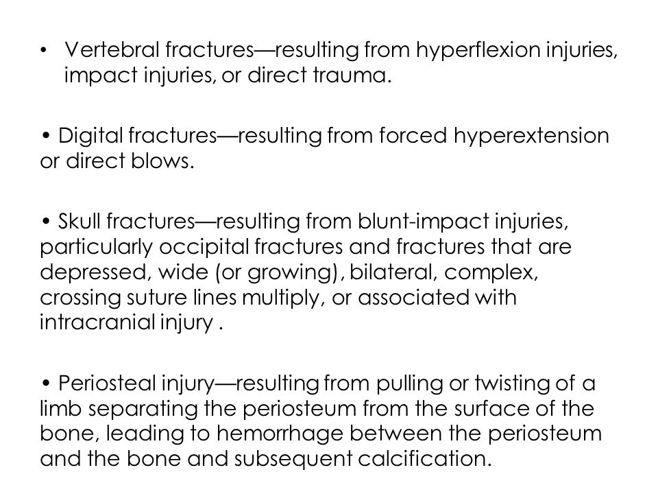 Vertebral fractures—resulting from hyperflexion injuries, impact injuries, or direct trauma.