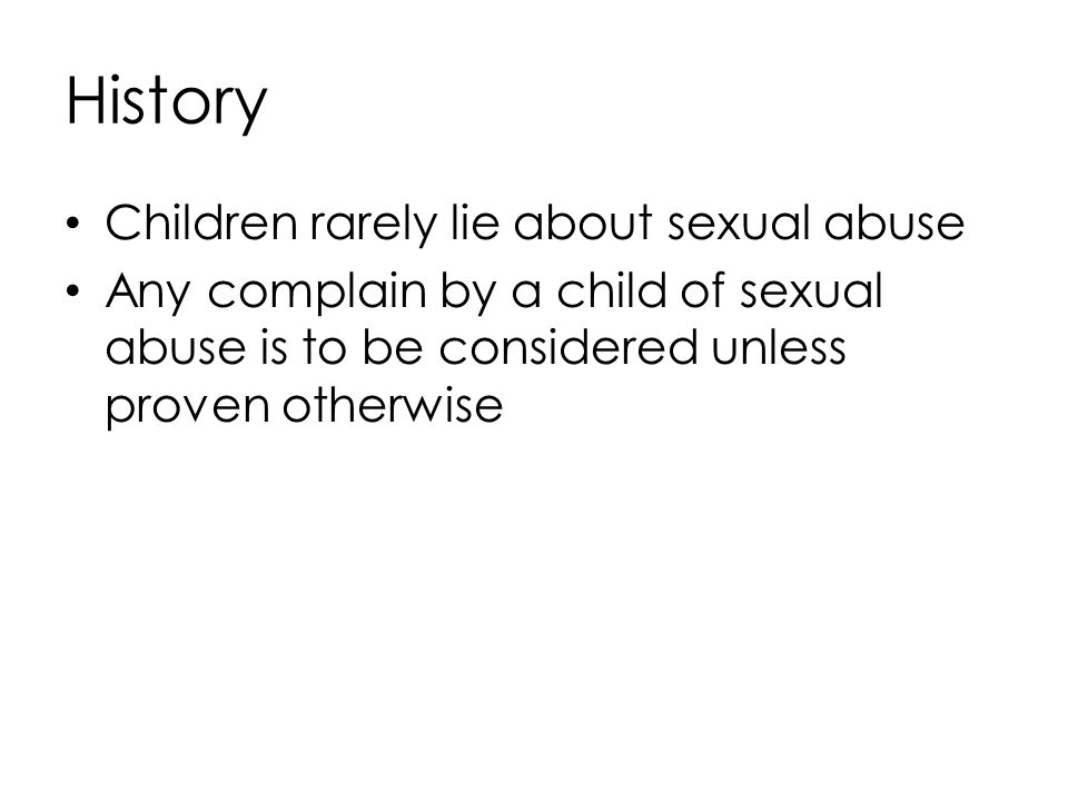 History Children rarely lie about sexual abuse
