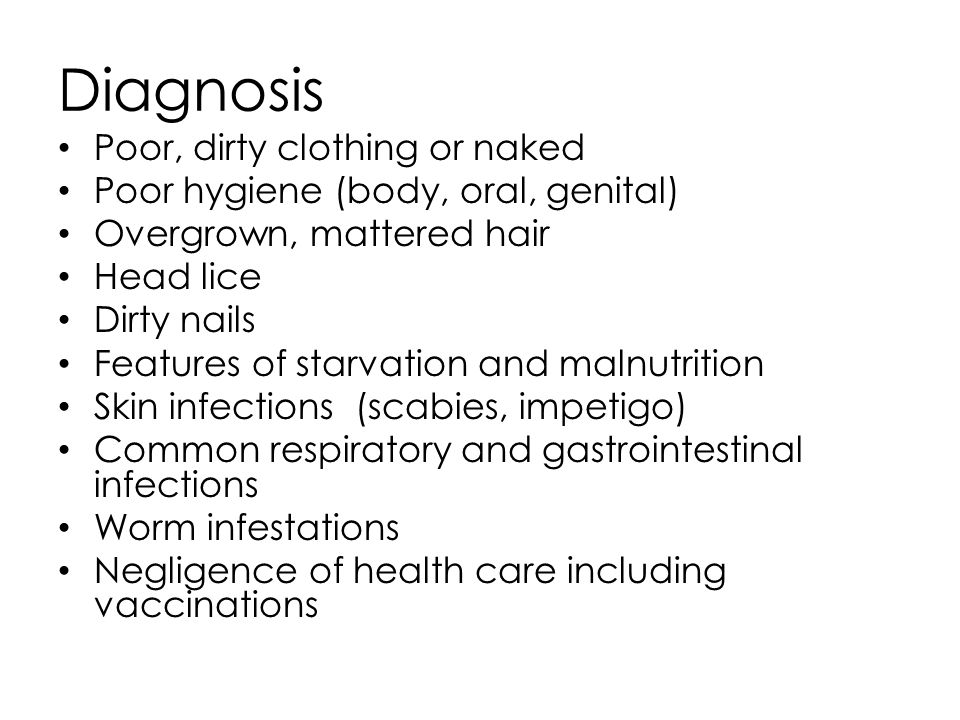 Diagnosis Poor, dirty clothing or naked