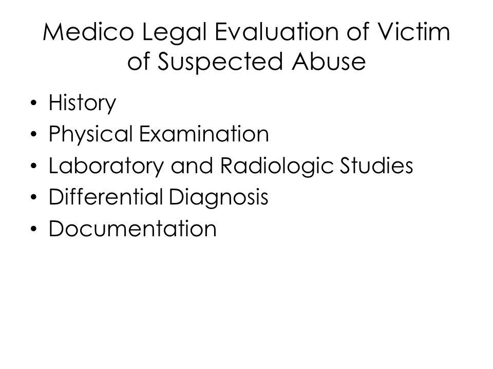 Medico Legal Evaluation of Victim of Suspected Abuse