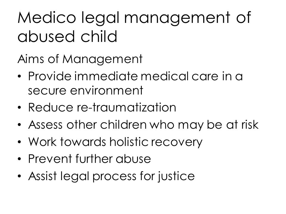 Medico legal management of abused child