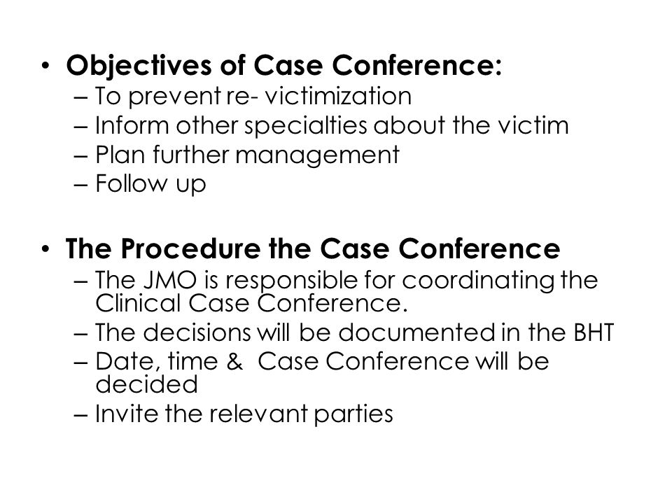 Objectives of Case Conference: