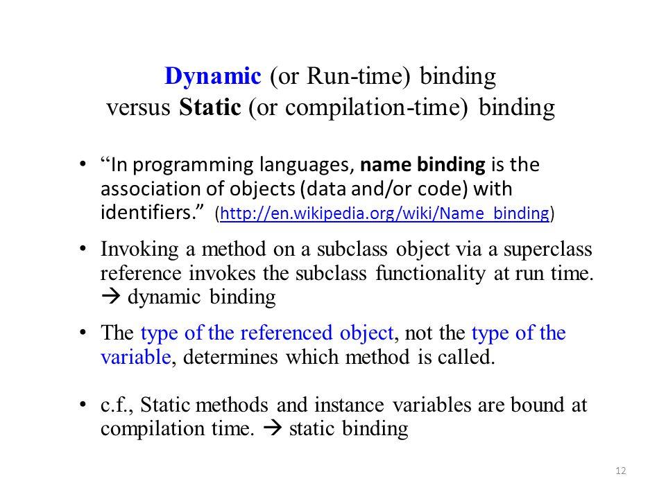 Dynamic (or Run-time) binding