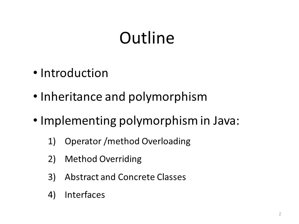 Outline Introduction Inheritance and polymorphism