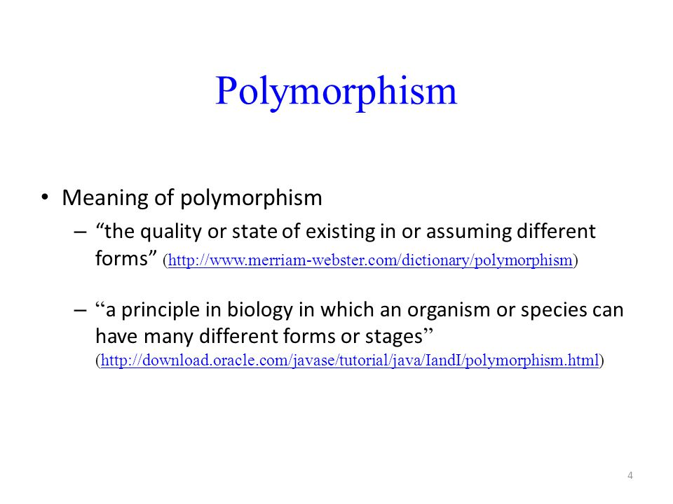 Polymorphism Meaning of polymorphism