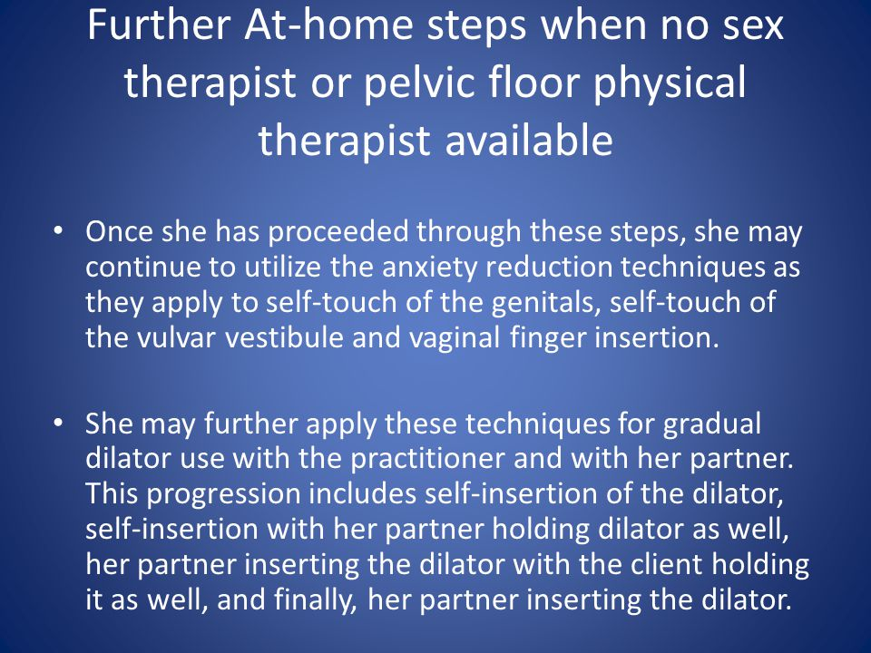Further At-home steps when no sex therapist or pelvic floor physical therapist available