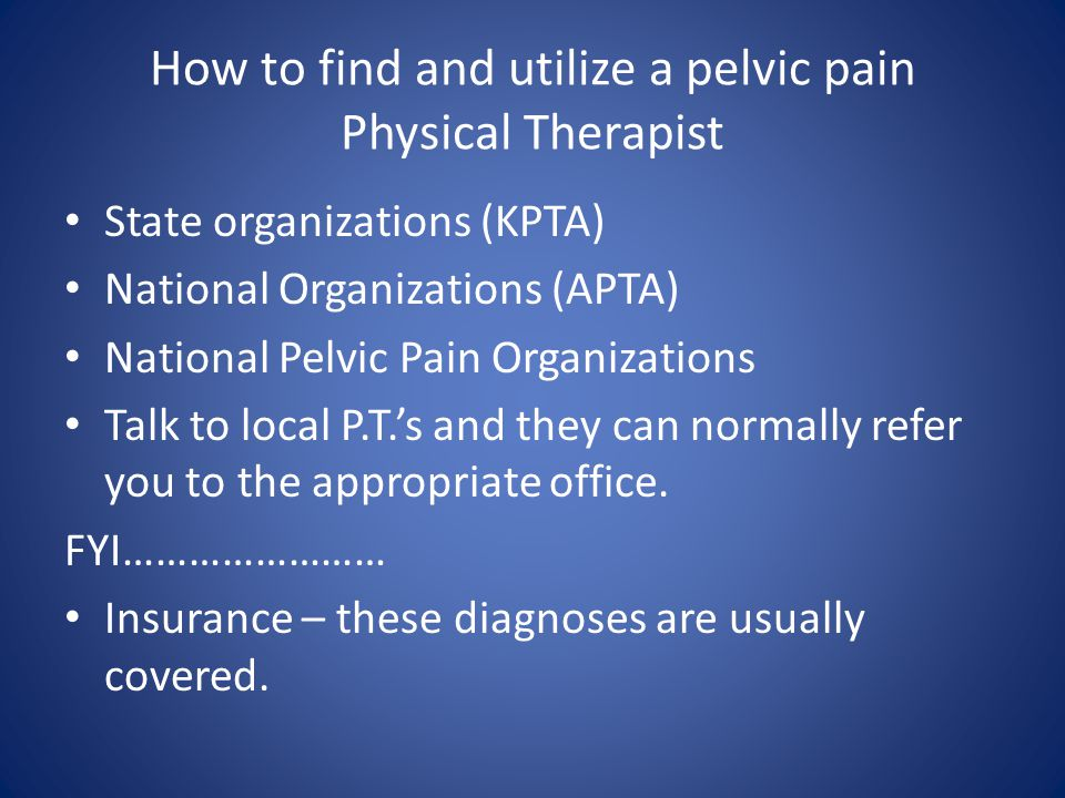 How to find and utilize a pelvic pain Physical Therapist