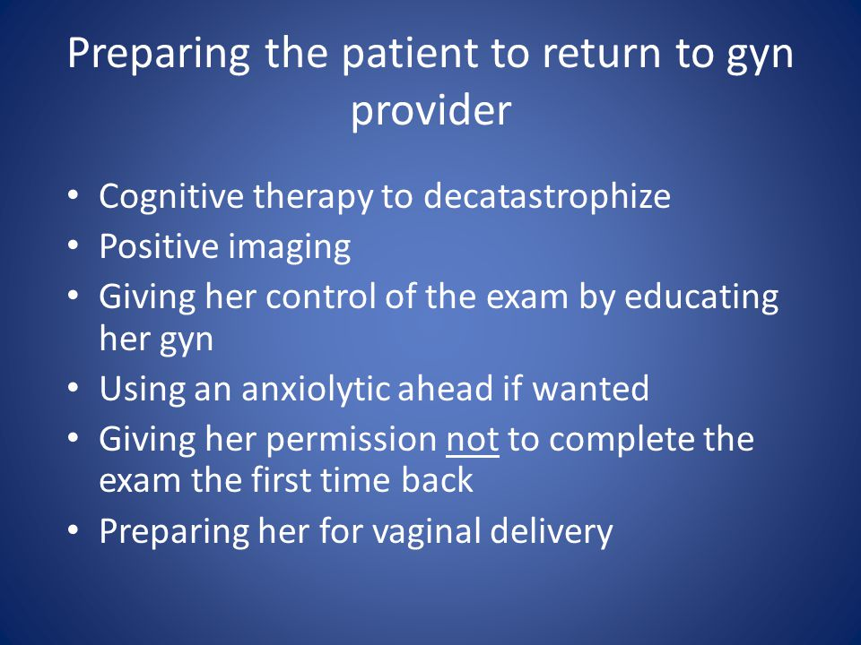Preparing the patient to return to gyn provider