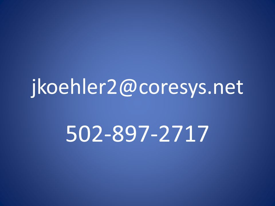 502-897-2717 jkoehler2@coresys.net