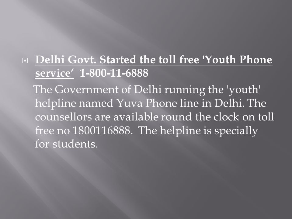 Delhi Govt. Started the toll free Youth Phone service' 1-800-11-6888
