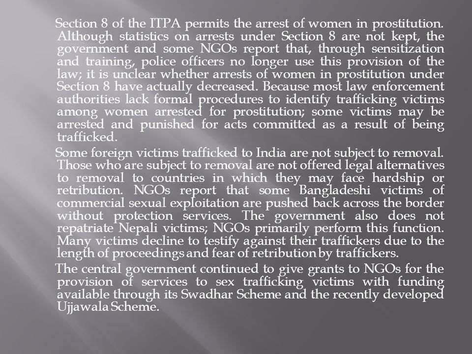 Section 8 of the ITPA permits the arrest of women in prostitution