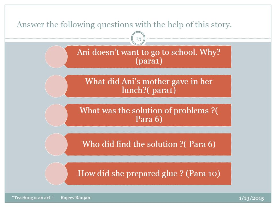 Answer the following questions with the help of this story.