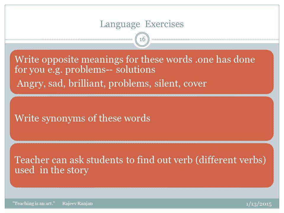 Language Exercises 4/8/2017 Teaching is an art. Rajeev Ranjan