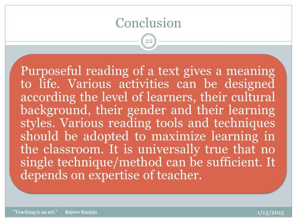 Conclusion 4/8/2017 Teaching is an art. Rajeev Ranjan