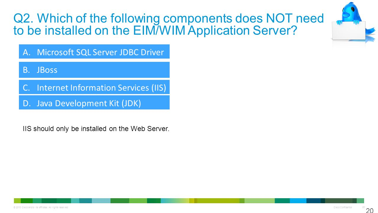 Q2. Which of the following components does NOT need to be installed on the EIM/WIM Application Server