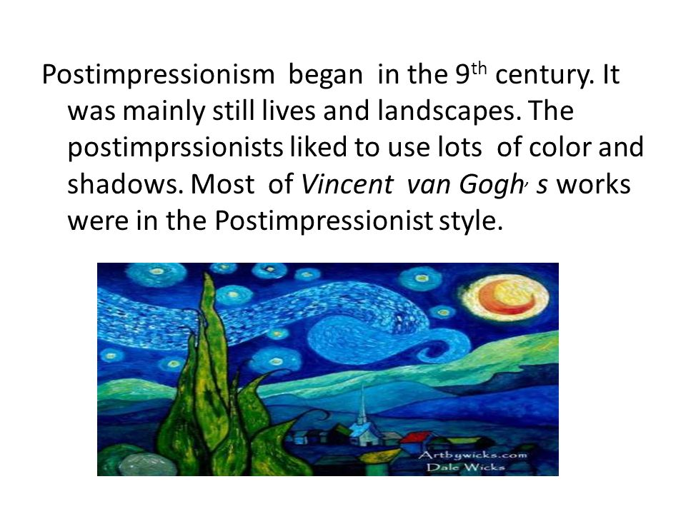 Postimpressionism began in the 9th century