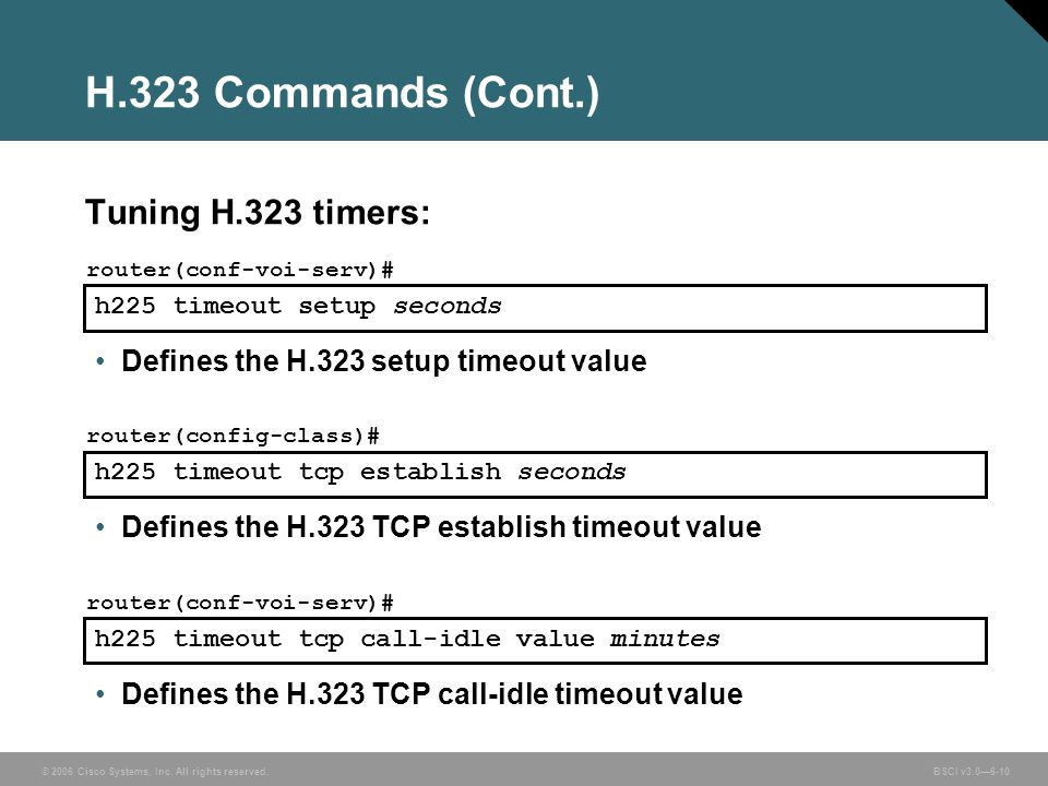 H.323 Commands (Cont.) Tuning H.323 timers:
