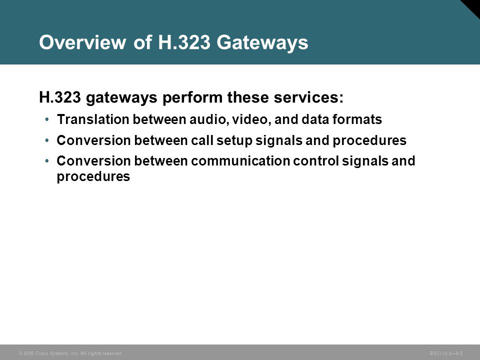 Overview of H.323 Gateways H.323 gateways perform these services: