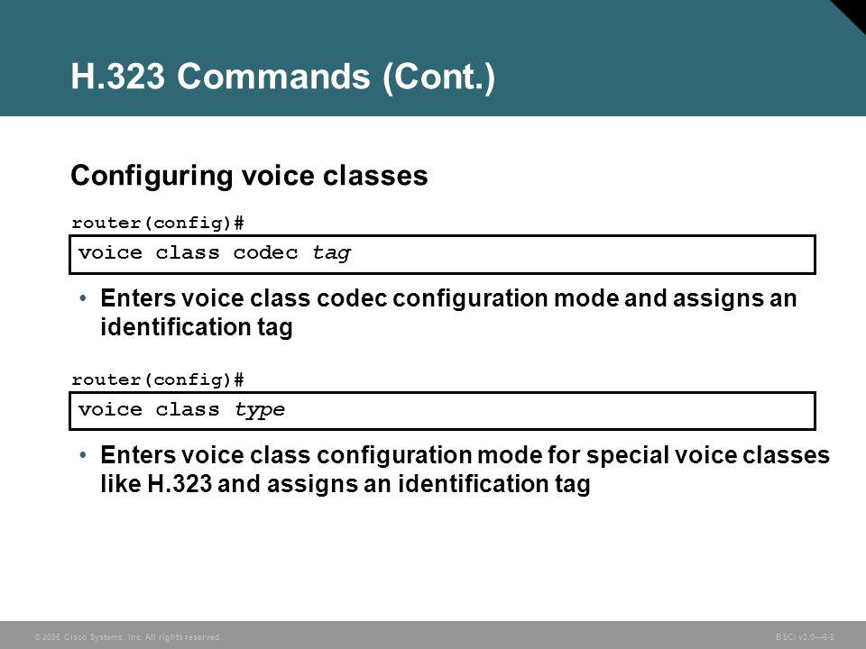 H.323 Commands (Cont.) Configuring voice classes