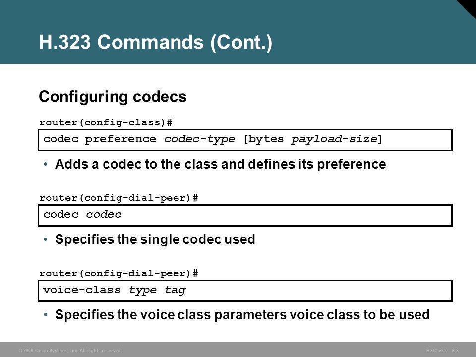 H.323 Commands (Cont.) Configuring codecs