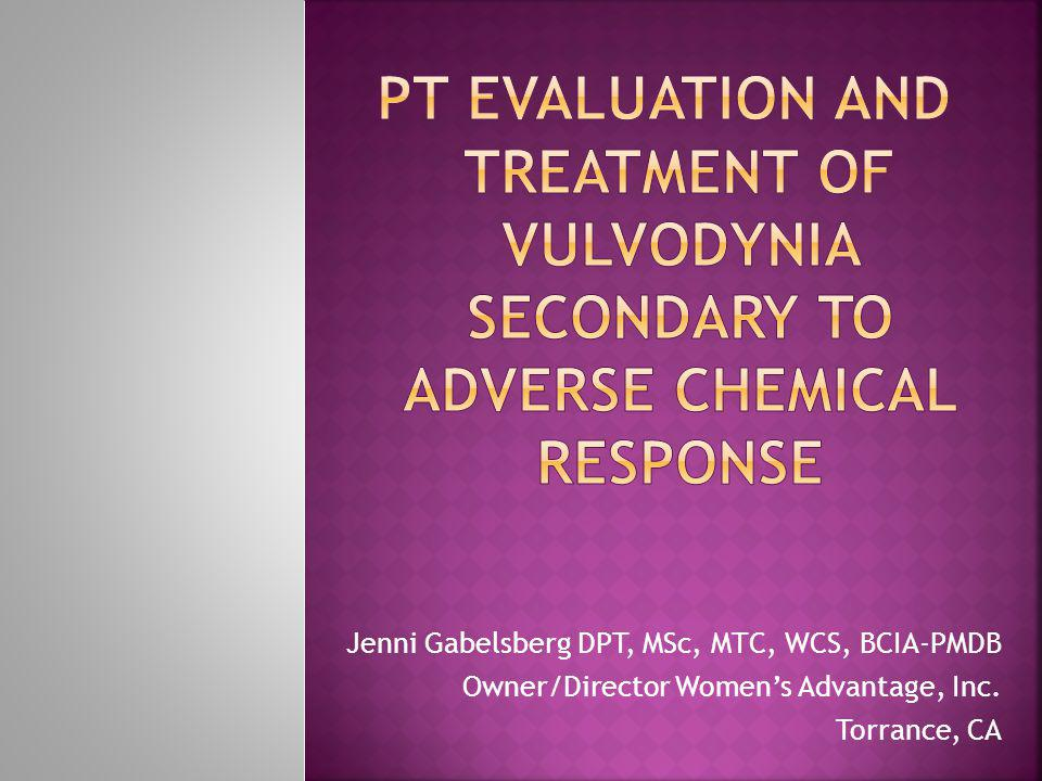 PT Evaluation and Treatment of Vulvodynia Secondary to Adverse Chemical Response