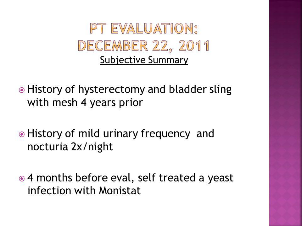 PT Evaluation: December 22, 2011 Subjective Summary