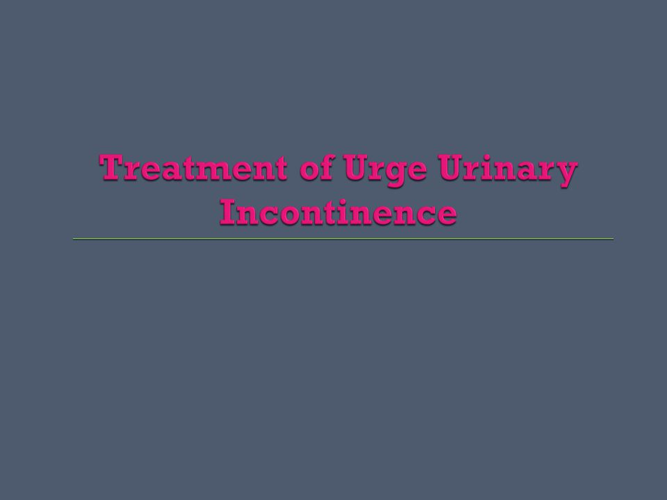 Treatment of Urge Urinary Incontinence