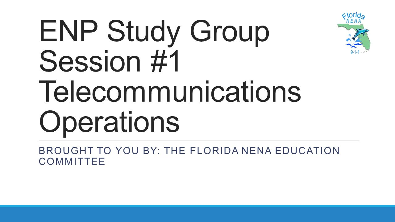 ENP Study Group Session #1 Telecommunications Operations
