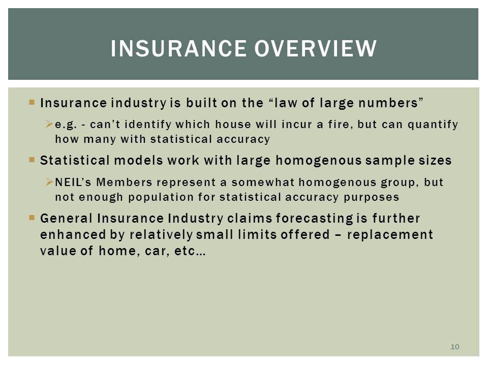 Insurance overview Insurance industry is built on the law of large numbers