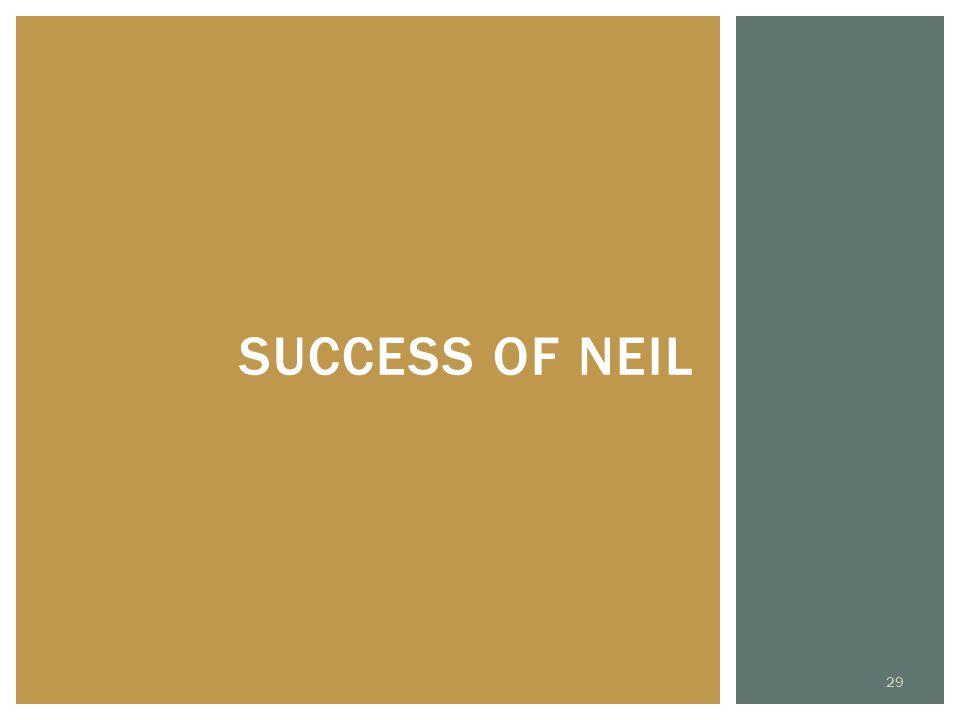 Success of neil