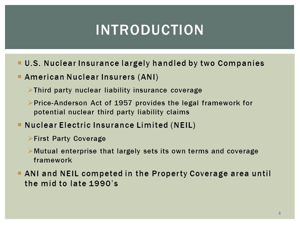 Introduction U.S. Nuclear Insurance largely handled by two Companies