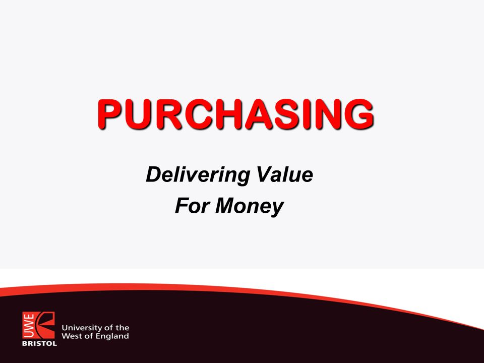 PURCHASING Delivering Value For Money