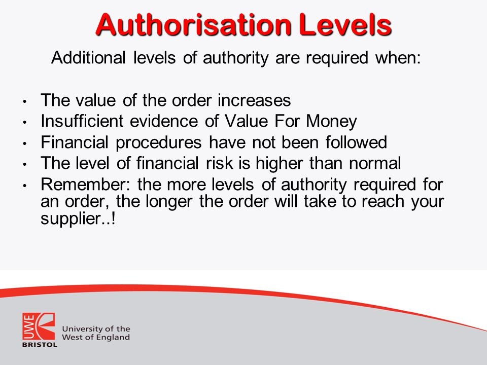 Additional levels of authority are required when: