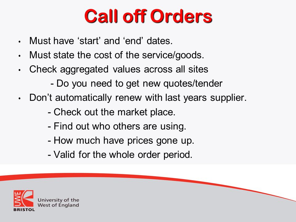 Call off Orders Must have 'start' and 'end' dates.