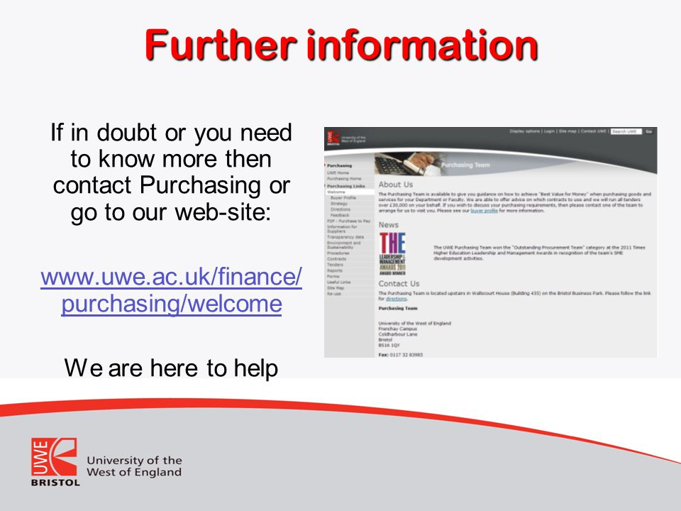 Further information If in doubt or you need to know more then contact Purchasing or go to our web-site: