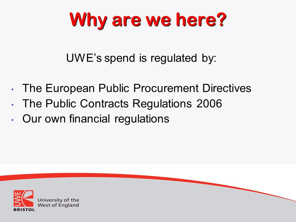 UWE's spend is regulated by: