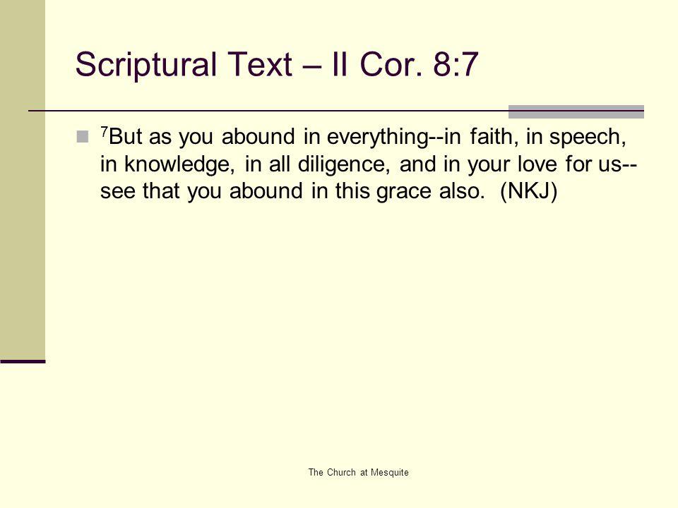 Scriptural Text – II Cor. 8:7